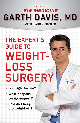 The Expert's Guide to Weight-Loss Surgery By Davis, Garth, M.D./ Tucker, Laura