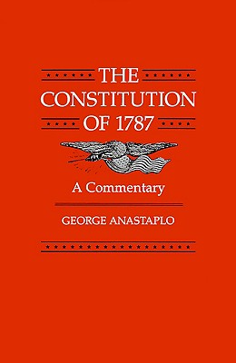 The Constitution of 1787 By Anastaplo, George